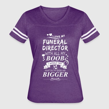 Embalmer Funeral Director I Love My Funeral Director - Women's Vintage Sport T-Shirt