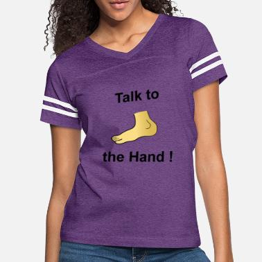 Amusingly Talk to the Hand - Women's Vintage Sport T-Shirt