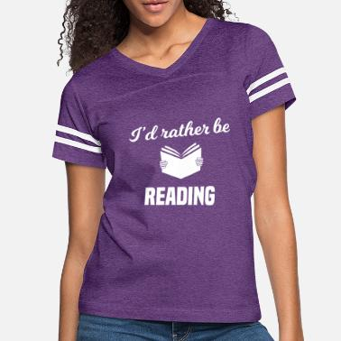 Slogan I'd Rather Be Reading - Women's Vintage Sport T-Shirt