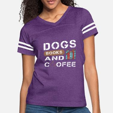 Steal Dogs Books And Coffee lover shirt, coffee t-shirt - Women's Vintage Sport T-Shirt