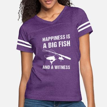Amusing Happiness is a Big Fish and a Witness Fishing - Women's Vintage Sport T-Shirt