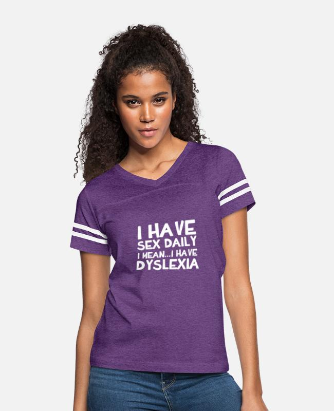 I Have Sex Daily Dyslexia Funny T-Shirts - I Have Sex Daily I Mean...I Have Dyslexia - Women's Vintage Sport T-Shirt vintage purple/white