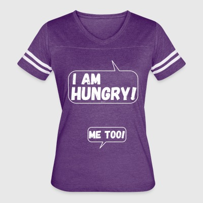 Funny for pregnant Women: I am Hungry Me Too! - Women's Vintage Sport T-Shirt