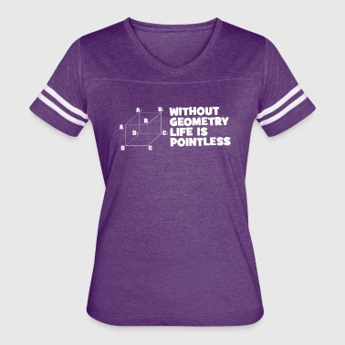 Without Geometry Life Is Pointless - Women's Vintage Sport T-Shirt