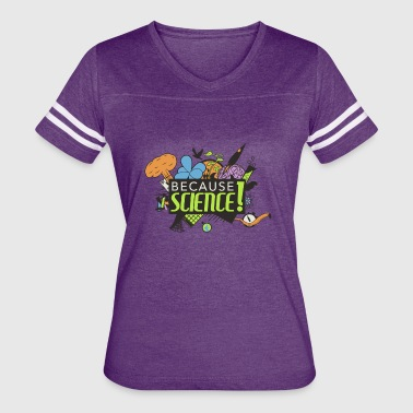 Because Science! Science Not Slience - Women's Vintage Sport T-Shirt