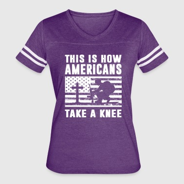 This Is How Americans Take A Knee - Women's Vintage Sport T-Shirt
