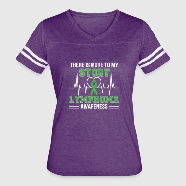 Theres More My Story Lymphoma Awareness - Women's Vintage Sport T-Shirt