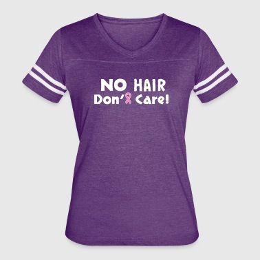 No Hair Don't Care Breast Cancer - Women's Vintage Sport T-Shirt