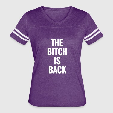The Bitch Is Back White - Women's Vintage Sport T-Shirt