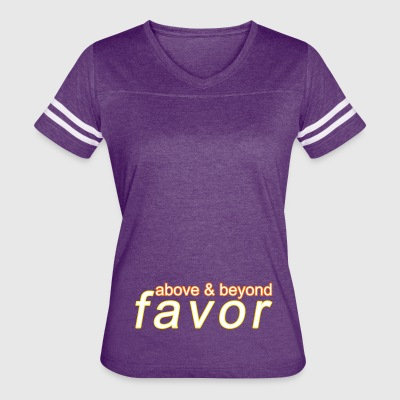 above and beyond favor - Women's Vintage Sport T-Shirt
