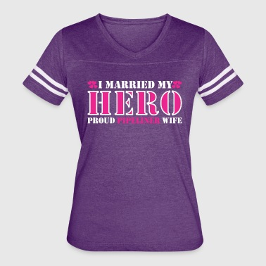 I Married Hero Proud Pipeliner Wife - Women's Vintage Sport T-Shirt
