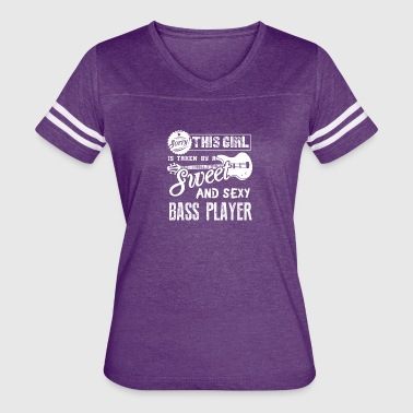 This Girl Is Taken By Sweet Bass Player Shirt - Women's Vintage Sport T-Shirt