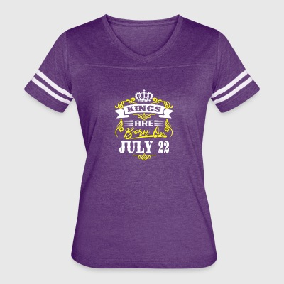 Kings Are Born On July 22 - Women's Vintage Sport T-Shirt