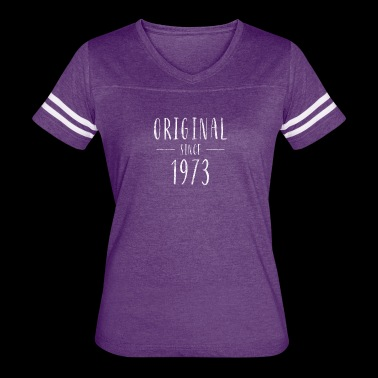 Original since 1973 distressed - Born in 1973 - Women's Vintage Sport T-Shirt