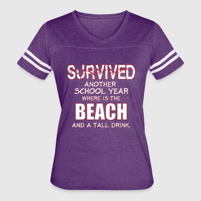 survived another school year teacher - Women's Vintage Sport T-Shirt