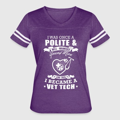 I was once a polite and I became a Vet Tech - Women's Vintage Sport T-Shirt