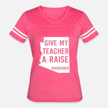 Raising Arizona Give my teacher a raise red for ed az arizona - Women's Vintage Sport T-Shirt