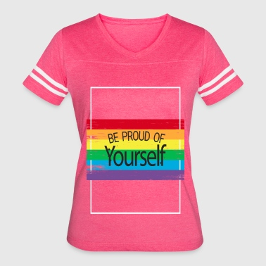 LGBT be proud of yourself - Women's Vintage Sport T-Shirt