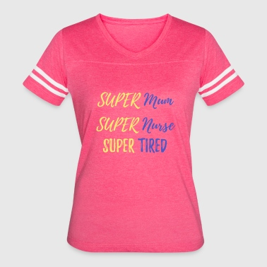 Super Nurse Super Mom Super Nurse Super Tired - Women's Vintage Sport T-Shirt