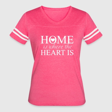 Home Is Where The Heart Is - Women's Vintage Sport T-Shirt