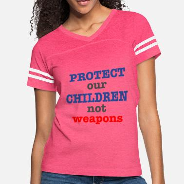 Children Protect our children not weapons - Women's Vintage Sport T-Shirt