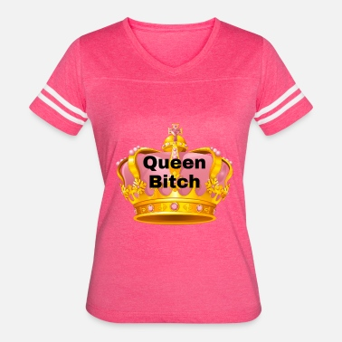 Queen Bitch Queen Bitch - Women's Vintage Sport T-Shirt