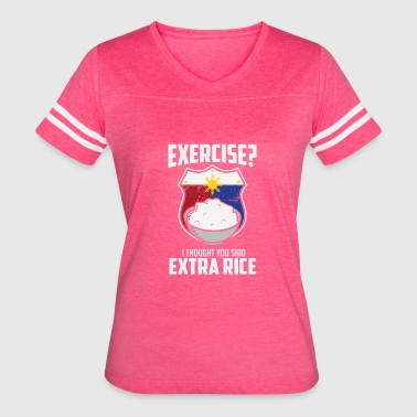 Exercise I Thought You Said Extra Rice Philippines - Women's Vintage Sport T-Shirt