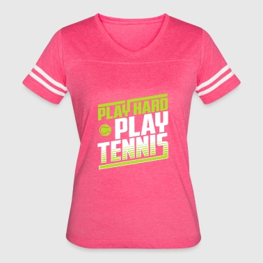 Lets Play Tennis play hard play tennis! - Women's Vintage Sport T-Shirt
