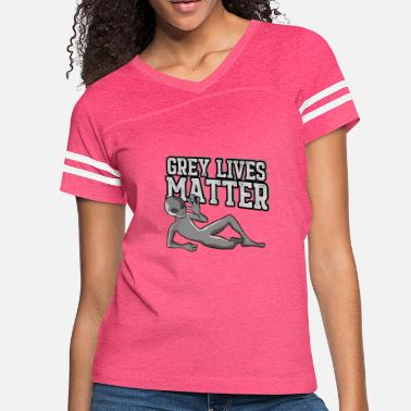 Grey Grey Lives Matter T-Shirt Creepy Funny UFO Space - Women's Vintage Sport T-Shirt