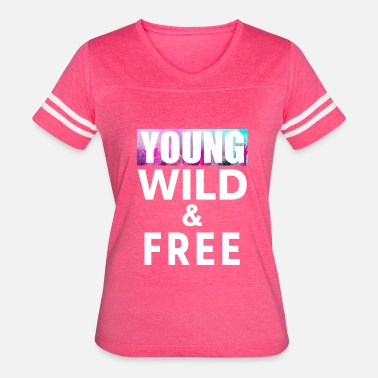 Free Young And Wild Young Wild Free 13 - Women's Vintage Sport T-Shirt