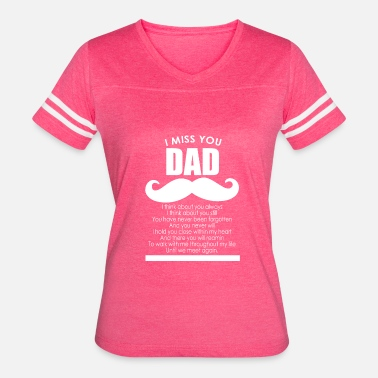 Daddy I Miss You I miss you dad - Women's Vintage Sport T-Shirt