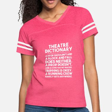 Musical THEATRE NERD DICTIONARY FUNNY GIFT DROP... - Women's Vintage Sport T-Shirt