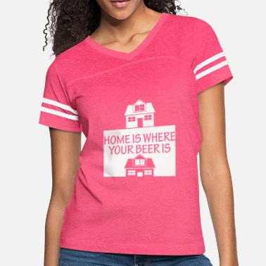 Wheres The Beer Home Is Where Your Beer Is - Women's Vintage Sport T-Shirt
