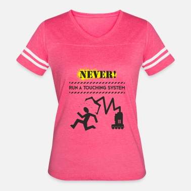 Robotics Engineer Funny Never Run A Touching System Funny Robotics - Women's Vintage Sport T-Shirt