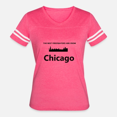 Chicago Best Firefighters Are From Chicago Funny Gift Tee - Women's Vintage Sport T-Shirt
