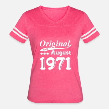 1971 August Original Since August 1971 Gift - Women's Vintage Sport T-Shirt