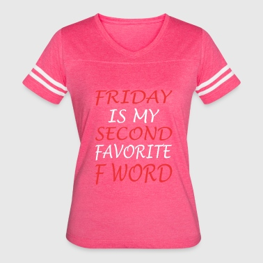 Friday Is My Second Favorite F Word Jesus - Women's Vintage Sport T-Shirt