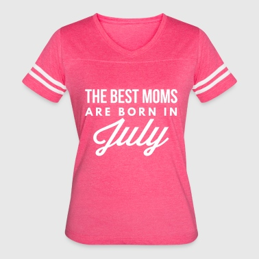 The best Moms are born in July - Women's Vintage Sport T-Shirt