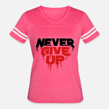 Quote Never Give Up red graffiti drop spray stick through cool never g - Women's Vintage Sport T-Shirt