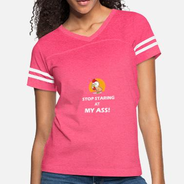 Staring Stop staring at my ASS chicken - Women's Vintage Sport T-Shirt