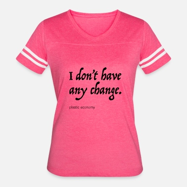 Beggar I don't have any change - Women's Vintage Sport T-Shirt