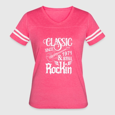 Classic Since 1971 And Still Rockin - Women's Vintage Sport T-Shirt