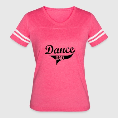 For Dance Dad Dance Dad - Women's Vintage Sport T-Shirt