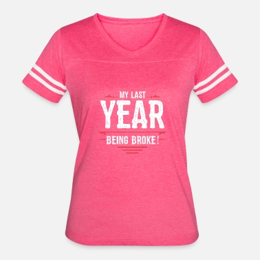 Investing Humor Funny Funny Loan - My Last Year Being Broke - Note Humor - Women's Vintage Sport T-Shirt