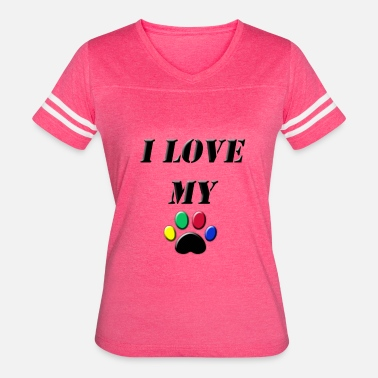I Love My Pet I love my pet - Women's Vintage Sport T-Shirt
