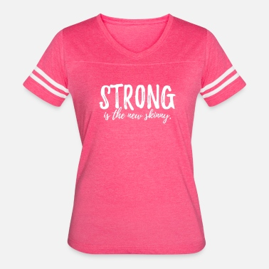 Skinny Strong Strong is the New Skinny - Women's Vintage Sport T-Shirt