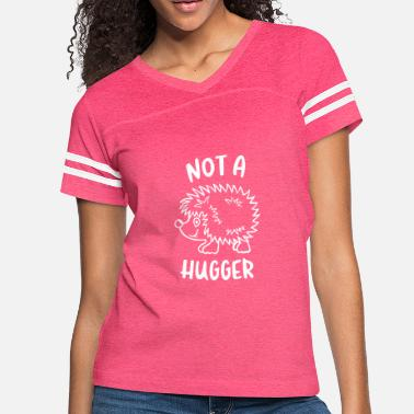 Not A Hugger Hedgehog - Women's Vintage Sport T-Shirt