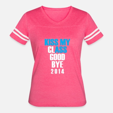Kiss This Class Goodbye Kiss my class goodbye - Women's Vintage Sport T-Shirt