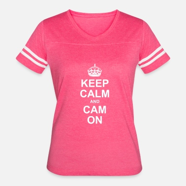 We Love Our Customers Keep Calm And Cam On - Women's Vintage Sport T-Shirt