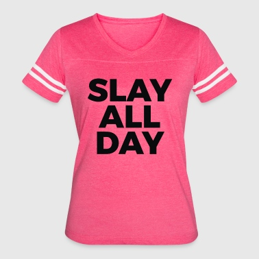 Slay All Day Slay all day - Women's Vintage Sport T-Shirt